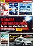 AUTO PLUS [No 854] du 18/01/2005 - AUTO PLUS - ESSAI - LA LOGAN POUR LA PREMIERE FOIS EN FRANCE - COMPARATIF - FAUT-IL ENCORE ACHETER UNE PEUGEOT 307 - CONFRONTEE A SES JEUNES RIVALES - CITROEN C4 FORD FOCUS OPEL ASTRA RENAULT MEGANE VW GOLF - ENQUETE - RADARS AUTOMATIQUES - CE QUI VOUS ATTEND EN 2005 - LES 460 NOUVELLES CABINES FIXES - LES 140 NOUVEAUX RADARS MOBILES - LEURS NOUVELLES PERFORMANCES - ET TOUJOURS LA CARTE DES EMPLACEMENTS ACTUELS - CONTROLE TECHNIQUE 2004 - LE HIT-PARADE DES VO