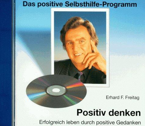 AXENT-Verlag Anton Fedrigotti Positiv denken. CD (AV): Erfolgreich leben durch positive Gedanken
