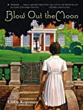 Blow Out the Moon by Libby Koponen (2006-06-14)