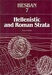 Hellenistic and Roman Strata: A Study of the Stratigraphy of Tell Hesban from the 2nd Century Bc to the 4th Century Ad
