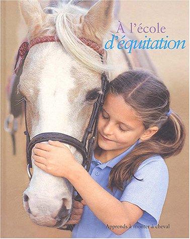 A l'école d'équitation : Apprends à monter à cheval avec le poney-club par Catherine Saunders