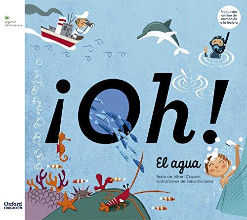¡Oh! El agua (El Jardín de Los Libros) por Albert Casasín