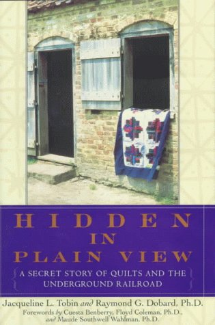 Hidden in Plain View: The Secret Story of Quilts at the Underground Railroad