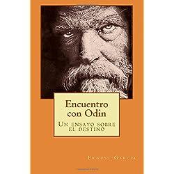 Encuentro con Odin: Un ensayo sobre el destino (Biblioteca de estudios odinistas)