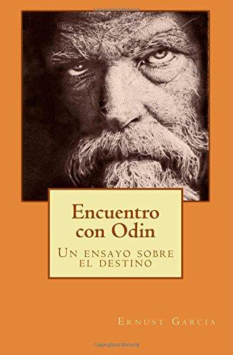 Encuentro con Odin: Un ensayo sobre el destino: Volume 1 (Biblioteca de estudios odinistas)