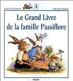 Le Grand Livre de la famille Passiflore, Tome 4 :