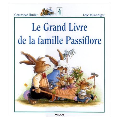 Le Grand Livre de la famille Passiflore, tome 4