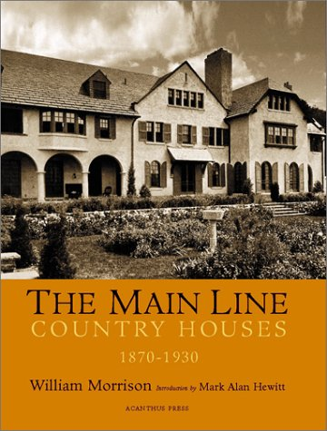 The Main Line: Country Houses of Philadelphia