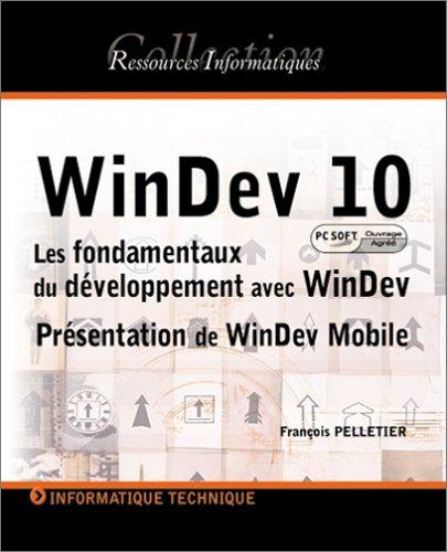 WinDev 10 : Les fondamentaux du développement avec WinDev