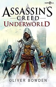 Assassin'S Creed Underworld par Oliver Bowden