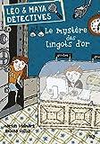 L?o et Maya, d?tectives, Tome 5 : Le myst?re des lingots d