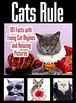 Cats Rule: Funny Cat Pictures, Cat Rhymes, and 101 Amazing Cat Facts (Cat Lovers) (English Edition) par [Folger, Louise]
