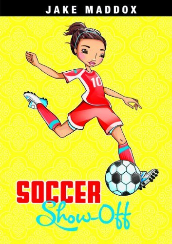 soccer-show-off-jake-maddox-girl-sports-stories-by-jake-maddox-2014-02-01