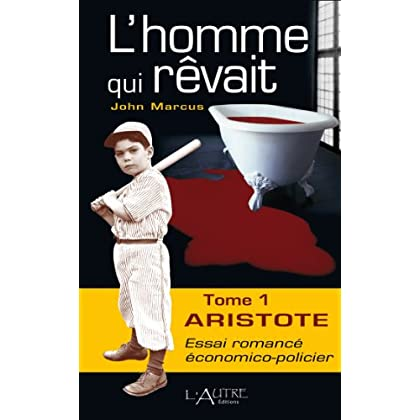 L'Homme qui rêvait - Tome 1 - Aristote (Les enquêtes du commissaire Delajoie t. 2)