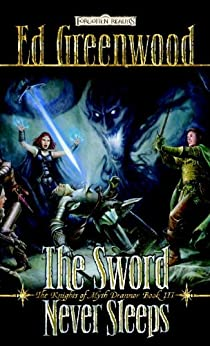The Sword Never Sleeps: The Knights of Myth Drannor, Book III (Forgotten Realms: The Knights of Myth Drannor)