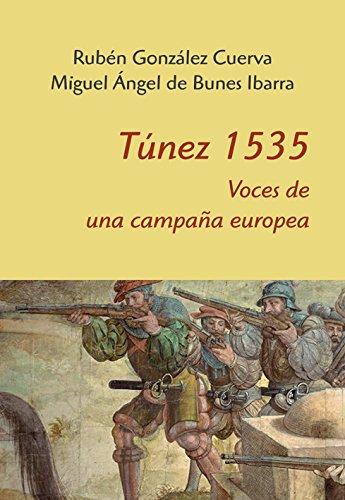Descargar Libro Túnez 1535. Voces de una campaña Europea de Rubén González Cuerva