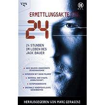 24 - Ermittlungsakte CTU: 24 Stunden im Leben des Jack Bauer.