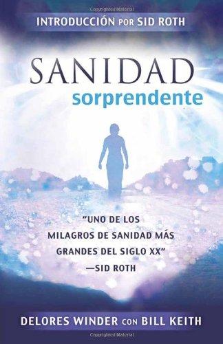 Sanidad Sorprendente = Surprised by Healing