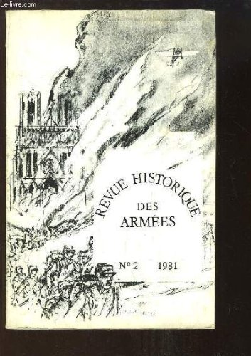 Revue Historique des Armes. N2 : L'horrible jour, par D.D. Horward - Les compagnies montes de Lgion trangre (2e partie), par Jauffret - Le bassin ferrigre de Briey durant la guerre de 14-18, par Pesquis-Courbier ...