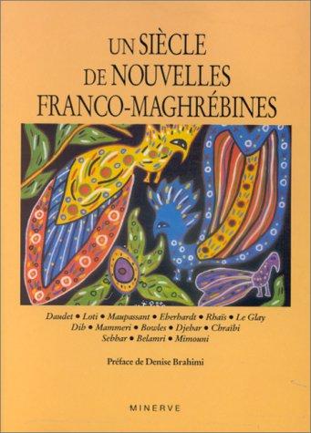 Un siècle de nouvelles franco-maghrébines