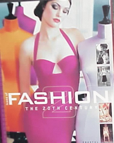 Icons of Fashion. The 20th Century