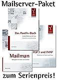 Das Mailserver-Paket: Die Standardwerke zu Postfix, IMAP und Mailman