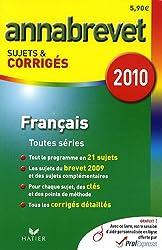 Français Séries générale, technologique et professionnelle : Annabrevet Sujets et corrigés 2010