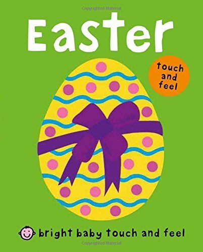 Bright Baby Touch and Feel Easter by Priddy, Roger (2012) Board book