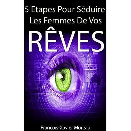 Hypnose & Communication: 5 Etapes Pour Séduire Les Femmes De Vos Rêves