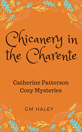 CHICANERY IN THE CHARENTE: A Catherine Patterson Mystery (English Edition)