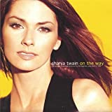 On the Way by Shania Twain -