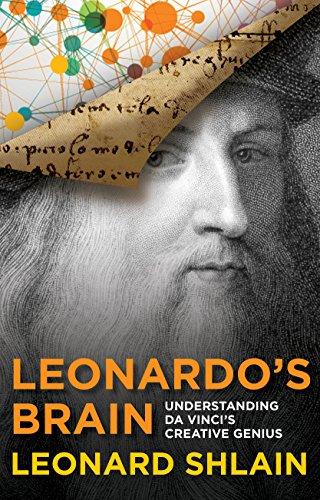 Leonardo's Brain: Understanding Da Vinci's Creative Genius por Leonard Shlain