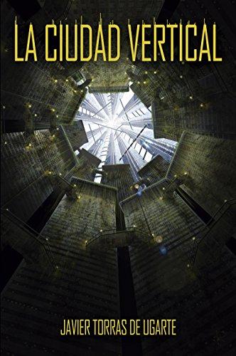 La ciudad vertical por Javier Torras de Ugarte