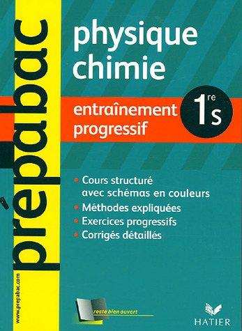 Physique Chimie 1e S : Entraînement progressif par Walter Vassiaux