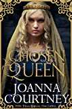 The Chosen Queen (Queens of Conquest Book 1)