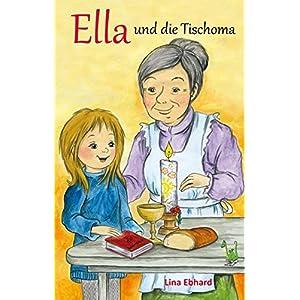 Ella und die Tischoma - Erstkommunion, Kommunion, Weißer Sonntag, Ausgrenzung, Vorurteile, religiöse Erziehung, Kommunionsgeschenk, Toleranz, Gott, katholisch