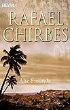 Alte Freunde: Roman - Rafael Chirbes