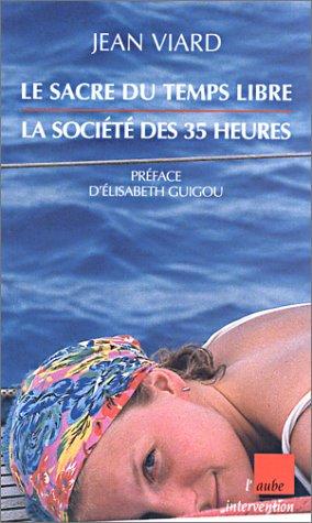 Le Sacre du temps libre : La France des 35 heures par Jean Viard