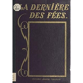 La dernière des fées (French Edition)