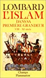 l islam dans sa premi?re grandeur viii xie si?cles