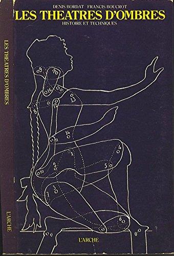 Denis Bordat. Francis Boucrot. Les Théâtres d'ombres : Histoire et techniques par Denis Bordat