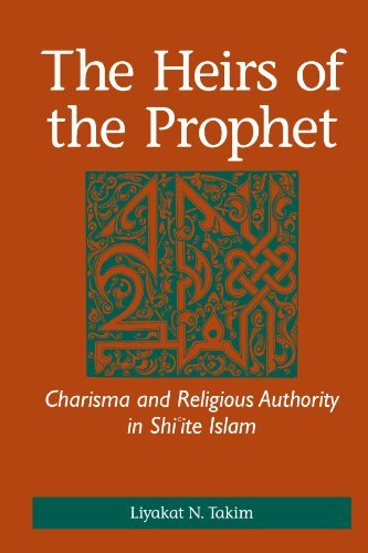 Paginas Para Descargar Libros The Heirs of the Prophet: Charisma and Religious Authority in Shi'ite Islam Epub