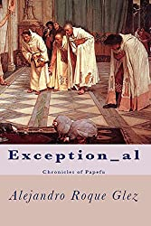 Exception_al. Chronicles of Papefu (English Edition)