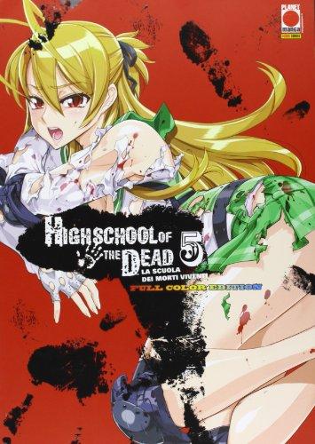 Highschool of the dead color. La scuola dei morti viventi: 5 (Planet manga) por Daisuke Sato