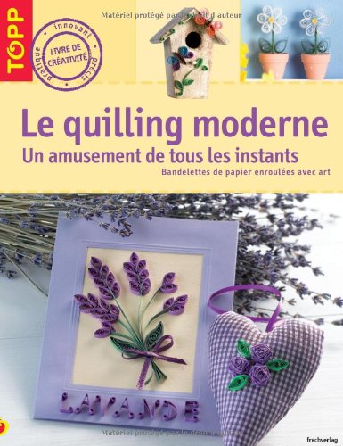 Le quilling moderne : Un amusement au fil du temps