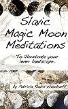 Slavic Magic Moon Meditations: To illuminate your inner landscape