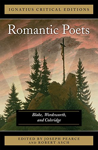 The Romantic Poets Blake, Wordsworth and Coleridge (Ignatius Critical Edition)