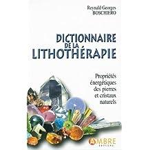Dictionnaire de la lithothérapie - Edition de luxe cartonnée
