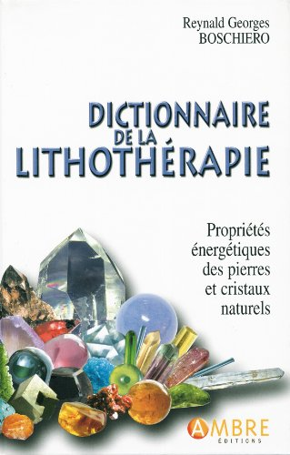 Dictionnaire de la lithothrapie - Edition de luxe cartonne