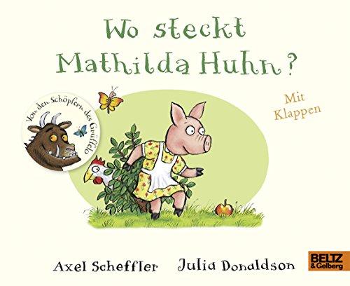 Wo steckt Mathilda Huhn?: Pappbilderbuch mit Klappen -